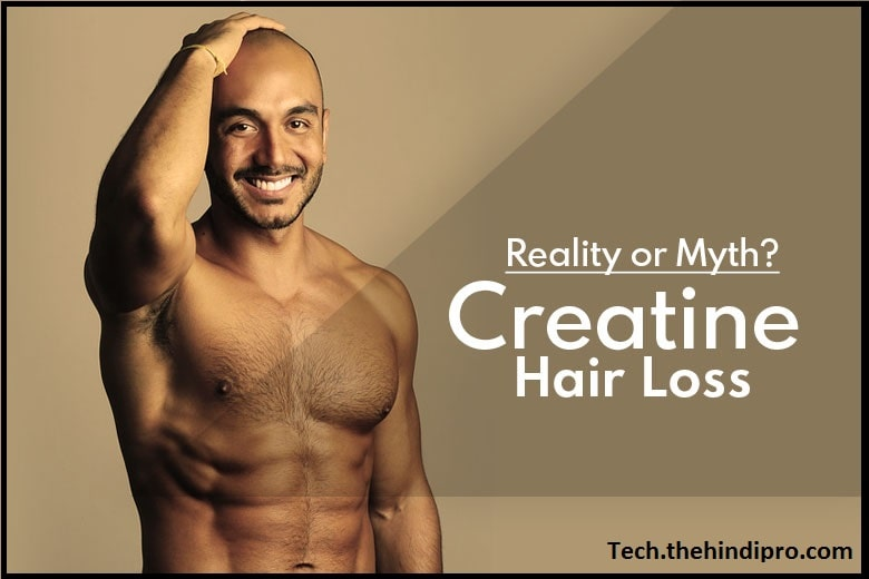 Does Creatine Cause Hair Loss? Know What Experts Say